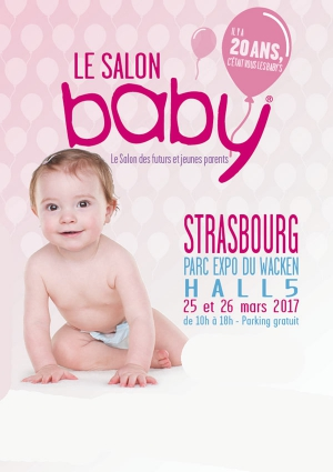 Salon baby strasbourg le 25 et 26 mars 2017 parc des for Salon des ce strasbourg