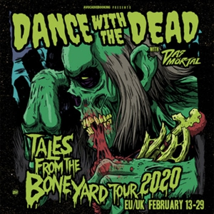 DANCE WITH THE DEAD + DAS MORTAL