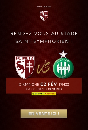 FC METZ / AS SAINT-ETIENNE - LIGUE 1 CONFORAMA - 22EME JOURNEE