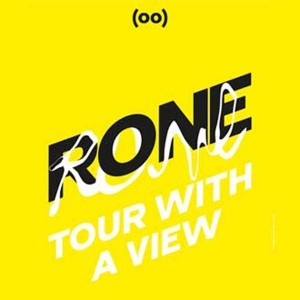 RONE - TOUR WITH A VIEW + 1ERE PARTIE