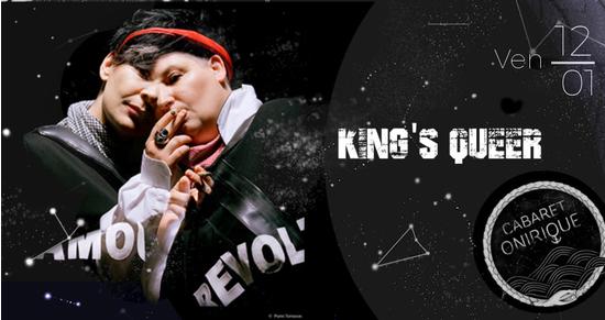 King 39 s queer en concert et performances cabaret onirique for Cabaret onirique