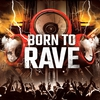 affiche BORN TO RAVE - LA LAITERIE - 2 STAGES > TECHNO > BASS MUSIC > HARD BEAT