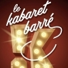 affiche LE KABARET BARRE - TESTS EN LABORATOIRE