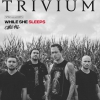 affiche TRIVIUM + WHILE SHE SLEEPS + CANE HILL