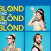 affiche BLOND AND BLOND AND BLOND - MARIAJ EN CHONSON