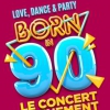 affiche BORN IN 90 - LOVE,DANCE,PARTY