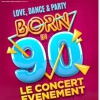 affiche BORN IN 90 - LOVE, DANCE & PARTY