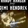 affiche RANDY HANSEN PLAYS JIMI HENDRIX - 1ERE PARTIE : ROCK TRAFFIC